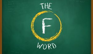 "A school blackboard with ""The F Word"" written in chalk"